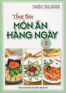 Thực Đơn Món Ăn Hàng Ngày - Tập 1