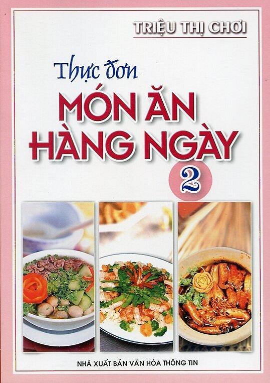 Thực Đơn Món Ăn Hàng Ngày -Tập 2 Tác giả Triệu Thị Chơi