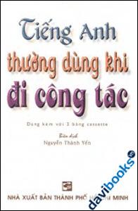 Tiếng Anh Thường Dùng Khi Đi Công Tác – Nguyễn Thành Yến