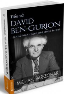 Tiểu sử David Ben – Gurion: Lịch sử hình thành nhà nước Israel