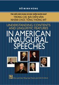 Tìm hiểu nội dung và đặc điểm ngôn ngữ trong các bài diễn văn nhậm chức Tổng thống Mỹ - Đỗ Minh Hùng