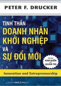 Tinh thần doanh nhân khởi nghiệp và sự đổi mới - Peter F. Drucker
