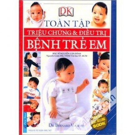 Toàn tập triệu chứng và điều trị bệnh trẻ em - Dr. Bernard Valman