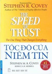 Tốc độ của niềm tin - Stephen M. R. Covey & Rebecca R. Merrill