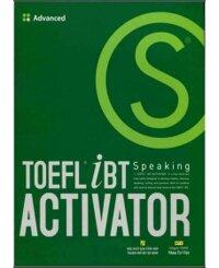 TOEFL iBT Activator - Speaking: Advanced - Nhiều tác giả