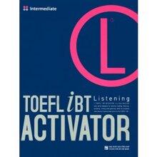 TOEFL iBT Activator - Listening: Intermediate (Kèm CD) - Nhiều tác giả