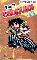 Tôi Là Chokkaku - Tập 13