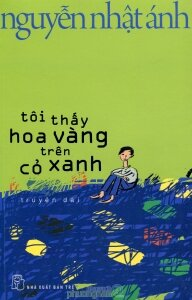 Tôi thấy hoa vàng trên cỏ xanh (Bản đẹp, bìa cứng) - Nguyễn Nhật Ánh