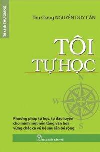 Tôi tự học - Thu Giang Nguyễn Huy Cần