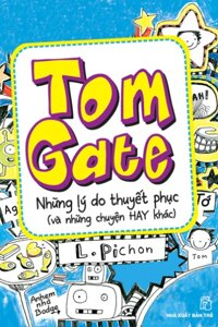 Tom Gates Những Lý Do Thuyết Phục