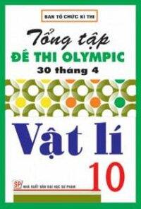 TỔNG TẬP ĐỀ THI OLYMPIC 30 THÁNG 4 VẬT LÍ 10