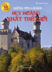 Top 10 thế giới: Những tòa lâu đài huy hoàng nhất thế giới - Michael Hurley