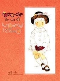 Totto - chan bên cửa sổ - Kuroyanagi Tetsuko
