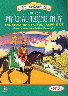Tranh Truyện Dân Gian Việt Nam Song Ngữ Việt Anh: Chuyện Mỵ Châu, Trọng Thủy