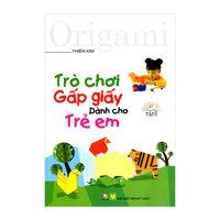 Trò chơi gấp giấy dành cho trẻ em tập 1 (Tái bản)