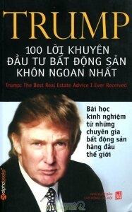 Trump - 100 Lời khuyên đầu tư bất động sản khôn ngoan nhất - Donald Trump