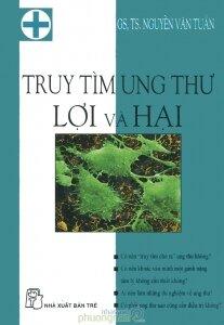 Truy tìm ung thư: Lợi và Hại - Nguyễn Văn Tuấn