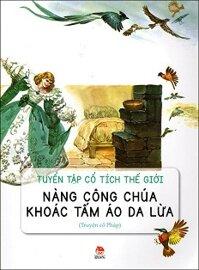 Truyện Cổ Tích Thế Giới: Nàng Công Chúa Khoác Tấm Áo Da Lừa