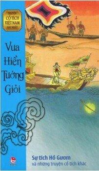 Truyện cổ tích Việt Nam hay nhất - Vua hiền tướng giỏi - Nhiều tác giả