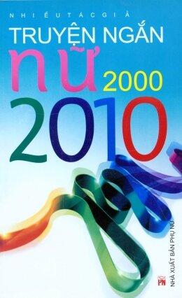 Truyện ngắn nữ 2000 - 2010 - Nhiều Tác Giả
