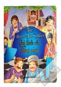 Truyện Song Ngữ Anh-Việt - Chú Lính Chì Dũng Cảm