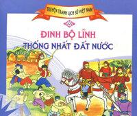 Truyện Tranh Lịch Sử Việt Nam - Đinh Bộ Lĩnh Thống Nhất Đất Nước