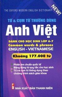 Từ Điển Anh - Việt Dành Cho Học Sinh Lớp 6 - 7 (177.000 Từ)