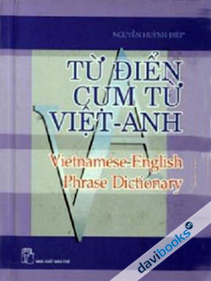 Từ Điển Cụm Từ Việt Anh