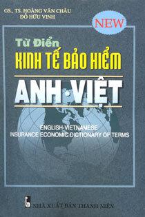 Từ điển kinh tế bảo hiểm Anh - Việt