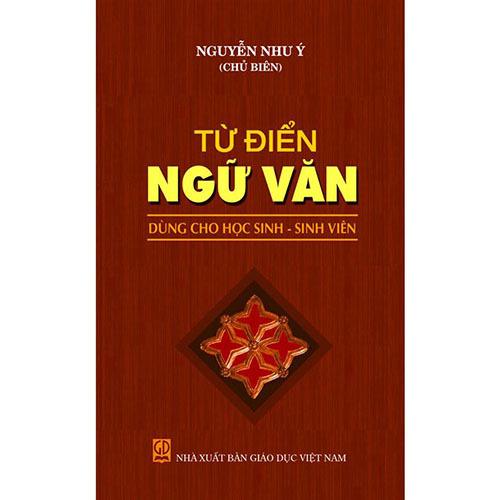 Từ điển Ngữ văn dùng cho học sinh, sinh viên – Nguyễn Như Ý