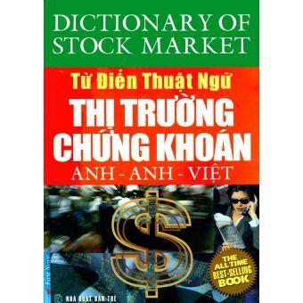 Từ điển thuật ngữ thị trường chứng khoán Anh – Anh – Việt – First News