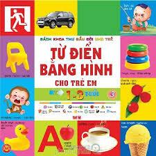 Từ điển tiếng Anh bằng hình cho trẻ em - Từ 1-3 tuổi (T3) - Tuệ Văn