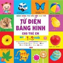 Từ điển tiếng Anh bằng hình cho trẻ em - Từ 1-3 tuổi (T1) - Tuệ Văn