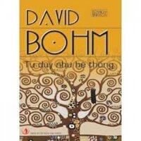Tư duy như một hệ thống - David Bohm