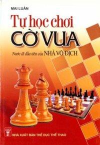 Tự học chơi cờ vua - Nước đi đầu tiên của nhà vô địch