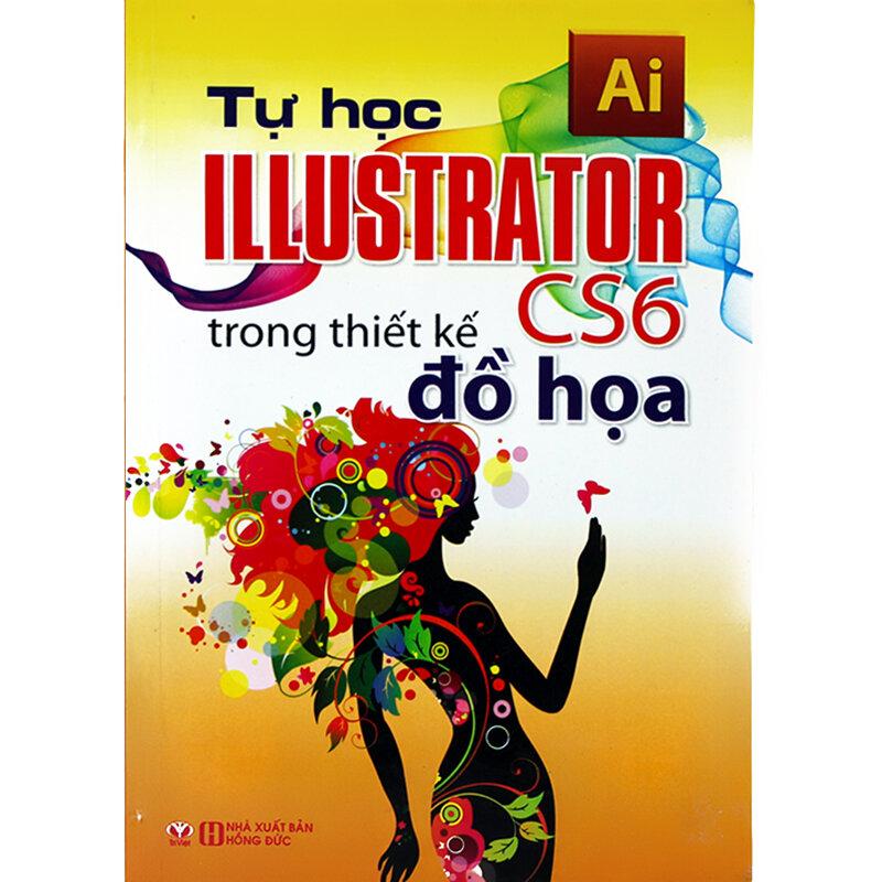 Tự Học Illustrator CS6 Trong Thiết Kế Đồ Họa