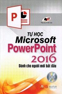 Tự Học Microsoft PowerPoint 2016 Dành Cho Người Mới Bắt Đầu (Kèm CD)