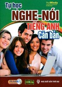 Tự Học Nghe - Nói Tiếng Anh Căn Bản (Kèm CD)
