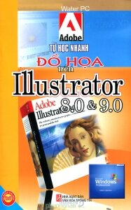 Tự học nhanh đồ họa trên Illustrator 8.0 và 9.0 - Water PC