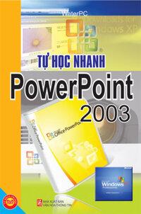 Tự học nhanh PowerPoint 2003 - Nhiều tác giả