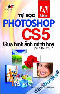 Tự học Photoshop CS5 qua hình ảnh minh họa (kèm CD)
