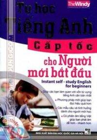 Tự Học Tiếng Anh Cấp Tốc Cho Người Mới Bắt Đầu (Kèm CD)