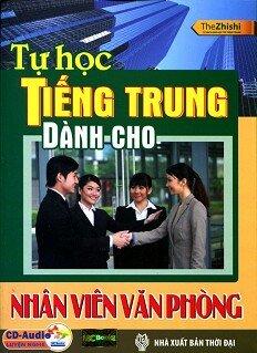 Tự Học Tiếng Trung Dành Cho Nhân Viên Văn Phòng (Kèm CD)