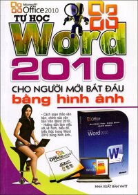Tự học Word 2010 cho người mới bắt đầu bằng hình ảnh