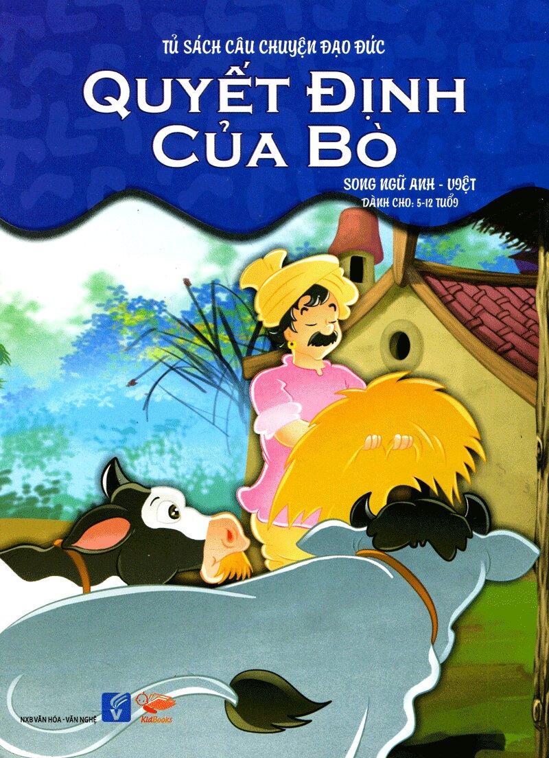Tủ sách câu chuyện đạo đức - Quyết định của bò (song ngữ Anh - Việt)