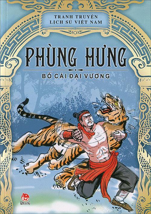Tủ sách danh nhân Việt Nam - Bố Cái Đại Vương Phùng Hưng