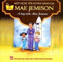 Tủ Sách Gặp Gỡ Danh Nhân - A Day With Mae Jemison (Song Ngữ)