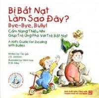 Tủ Sách Giúp Bé Trưởng Thành - Bị Bắt Nạt (Song Ngữ Anh - Việt)