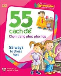 Tủ Sách Kĩ Năng Sống Dành Cho Học Sinh -55 Cách Để Chọn Trang Phục Phù Hợp
