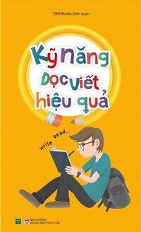 Tủ sách kỹ năng học tập - Kỹ năng đọc viết hiệu quả